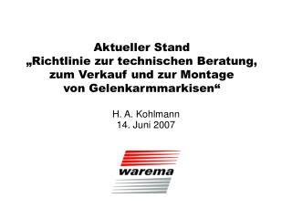 Aktueller Stand   Richtlinie zur technischen Beratung,  zum Verkauf und zur Montage  von Gelenkarmmarkisen