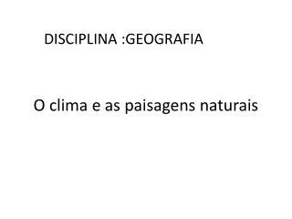 O clima e as paisagens naturais