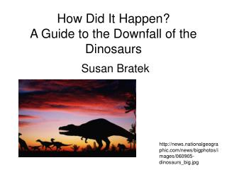How Did It Happen? A Guide to the Downfall of the Dinosaurs