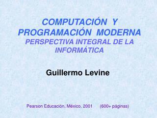 COMPUTACIÓN  Y PROGRAMACIÓN  MODERNA PERSPECTIVA INTEGRAL DE LA INFORMÁTICA