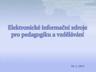 Elektronické informační zdroje pro pedagogiku a vzdělávání