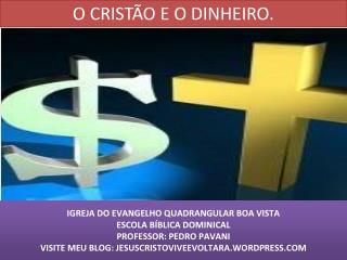 O CRISTÃO E O DINHEIRO.