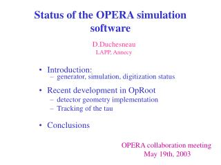 Status of the OPERA simulation software