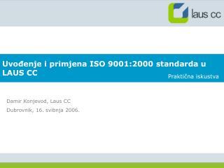Uvođenje i primjena ISO 9001:2000 standarda u LAUS CC