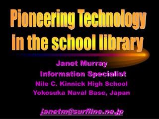 Nile C. Kinnick High School Yokosuka Naval Base, Japan janetm@surfline.ne.jp