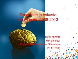 Teadmiste ja oskuste arendamine 2008-2013