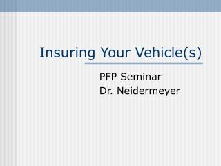 Insuring Your Vehicle(s)