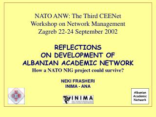 NATO ANW: The Third CEENet  Workshop on Network Management Zagreb 22-24 September 2002 REFLECTIONS