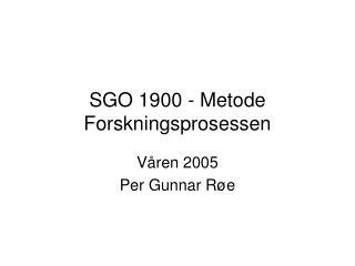SGO 1900 - Metode Forskningsprosessen