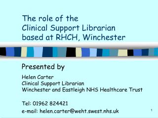 The role of the  Clinical Support Librarian  based at RHCH, Winchester