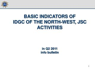 BASIC INDICATORS OF  IDGC OF THE NORTH-WEST, JSC ACTIVITIES   in Q2 2011 info bulletin