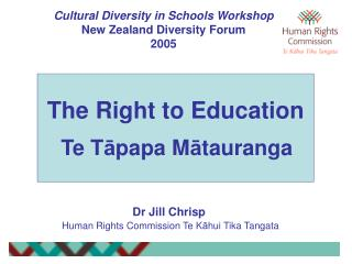 The Right to Education  Te T ā papa M ā tauranga