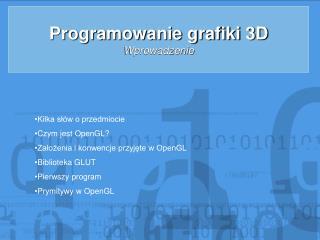 Programowanie grafiki 3D Wprowadzenie