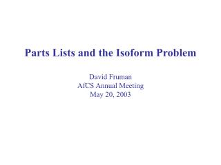 Parts Lists and the Isoform Problem