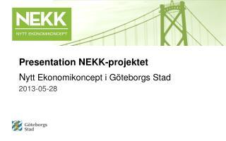 Presentation NEKK-projektet N ytt Ekonomikoncept i Göteborgs Stad