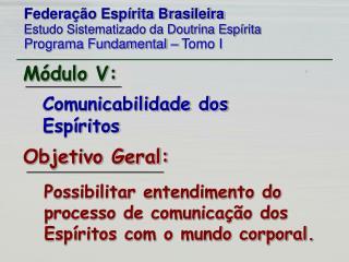 Federação Espírita Brasileira Estudo Sistematizado da Doutrina Espírita