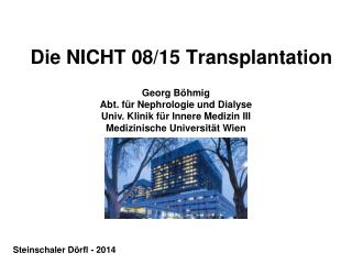 Die NICHT 08/15 Transplantation