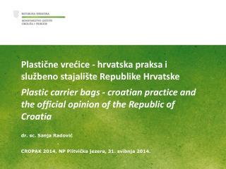 Plasti č ne  vre ć ice  -  hrvatska praksa i slu ž beno stajalište Republike Hrvatske