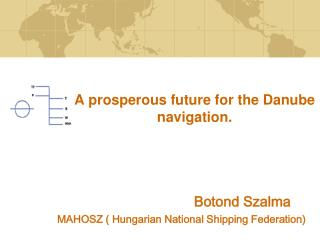 A prosperous future for the Danube navigation.