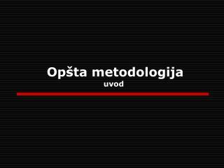 Opšta metodologija uvod