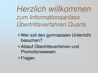 Herzlich willkommen zum Informationsanlass Übertrittsverfahren Quarta