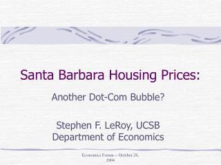 Santa Barbara Housing Prices: