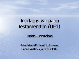 Johdatus Vanhaan testamenttiin (UE1)