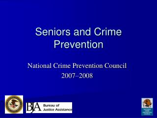 Seniors and Crime  Prevention