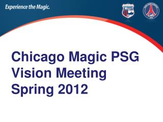 Chicago Magic PSG Vision Meeting Spring 2012