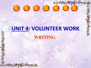 UNIT 4 : VOLUNTEER WORK