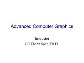 Advanced Computer Graphics