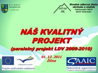 N�� KVALITN� PROJEKT (paraleln� projekt LDV 2009-2010)