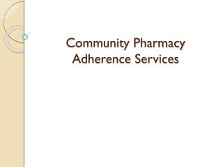 Community Pharmacy Adherence Services