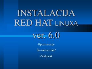INSTALACIJA RED HAT  LINUXA v er. 6.0