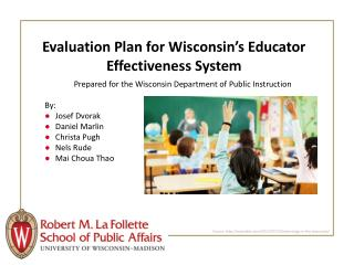 Evaluation Plan  for  Wisconsin's  Educator Effectiveness System