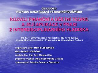 registrační číslo: MSM 6138439903 doba řešení: 2005-2011 řešitel: doc. Ing. Petr Marek, CSc.