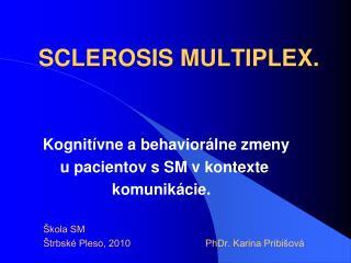SCLEROSIS MULTIPLEX.