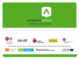 Antecedents al Programa Genera Com neix Qui l'impulsa Presentació del Programa Genera