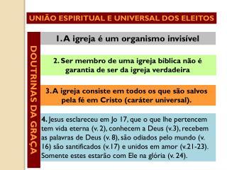 1. A igreja é um organismo invisível