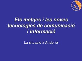 Els metges i les noves tecnologies de comunicaci� i informaci�