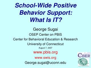 School-Wide Positive Behavior Support: What Is IT?
