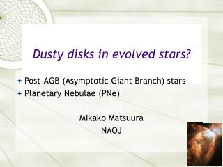 Dusty disks in evolved stars?