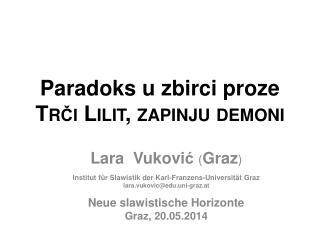 Paradoks u zbirci proze  Tr či Lilit,  z apinju  d emoni