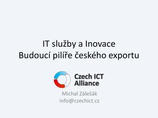 IT služby a Inovace Budoucí pilíře českého exportu