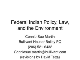 Federal Indian Policy, Law, and the Environment
