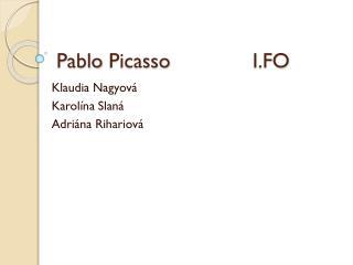 Pablo Picasso               I.FO