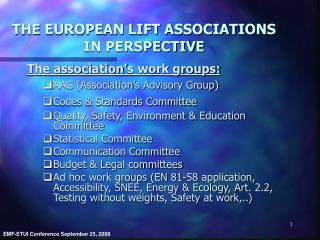 THE EUROPEAN LIFT ASSOCIATIONS IN PERSPECTIVE