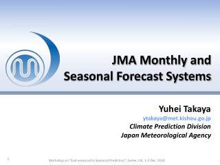 JMA Monthly and  Seasonal Forecast Systems