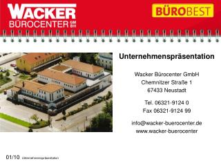 Unternehmenspräsentation Wacker Bürocenter GmbH Chemnitzer Straße 1 67433 Neustadt