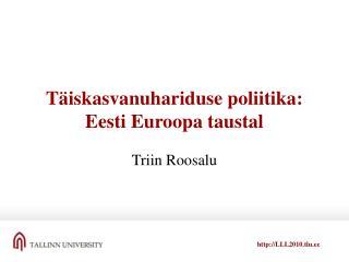 Täiskasvanuhariduse poliitika:  Eesti Euroopa taustal